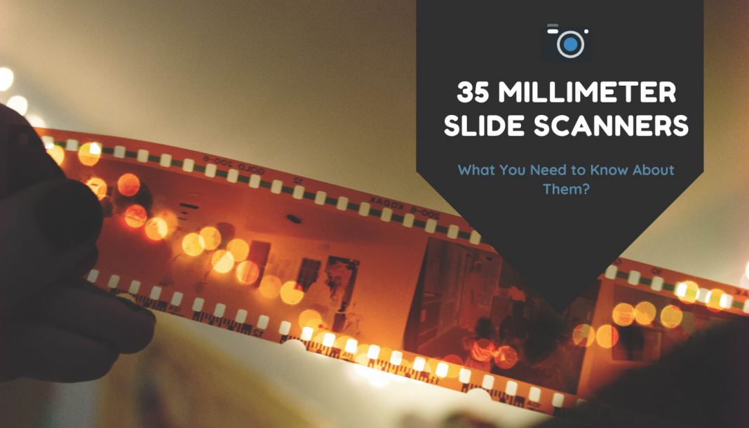 35 Millimeter Slide Scanners Explained